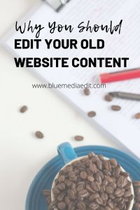 Why you should edit your old website content