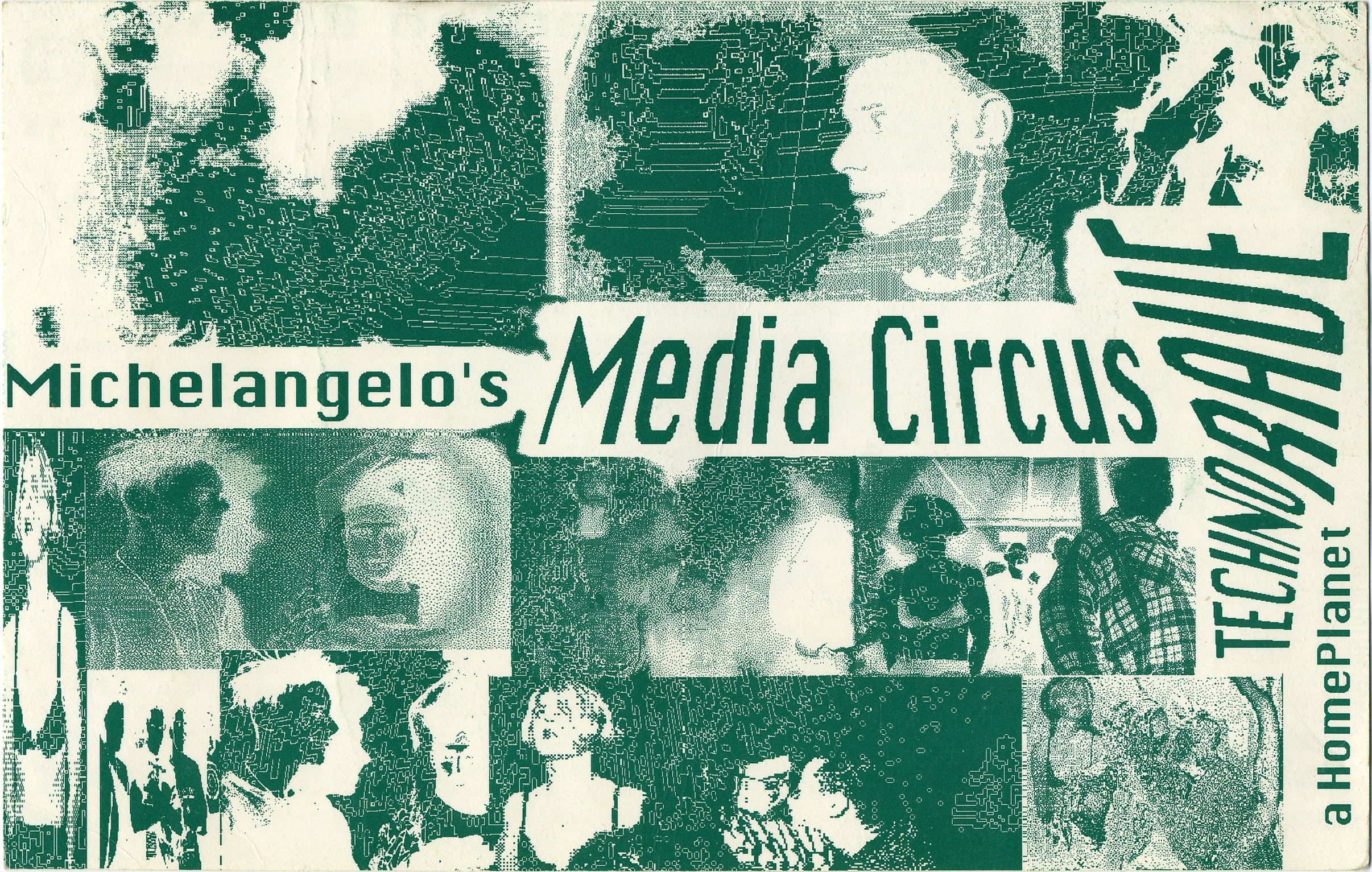 """Michalangelo's Media Circus Flyer for a 1992 Rhode Island warehouse rave. Front of flyer is green toned with dark green text, with title of event. Flyer is subtitled: a TECHNORAVE"""""""