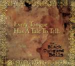 The Black Tongued Bells - Every Tongue Has A Tale To Tell - (CD COVER)