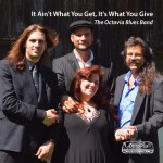 CD Review: The Octavia Blues Band ~ It Ain't What You Got, It's What You Give