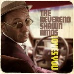 The Reverend Shawn Amos Loves You - cookie loving album