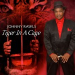 Blues are Alive with Johnny Rawls Tiger In A Cage
