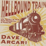 Hellbound Where Else On Dave Arcari's Train