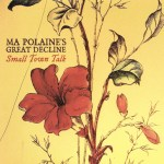 Small Town Talk with Ma Polaine's Great Decline
