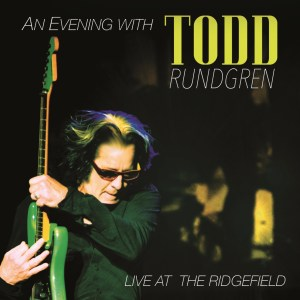 An Evening With Todd Rundgren – Live At The Ridgefield