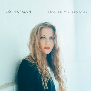Long Awaited Jo Harman Album People We Become