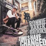 Times Have Changed Blues remain for Ronnie Baker Brooks