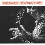 British Blues Talk About That With John Mayall