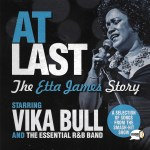 Vika Bull Sings At Last: The Etta James Story