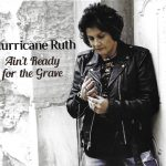 Hurricane Ruth Album Ain't Ready for the Grave