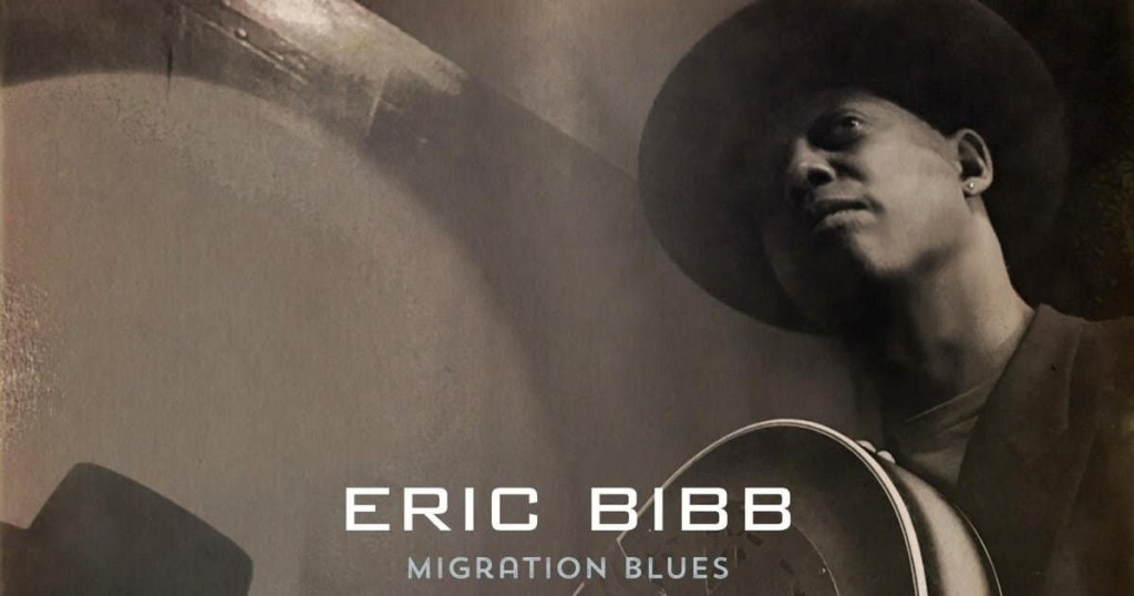 Migration Blues the story unfolds under Eric Bibb Blues Mastery