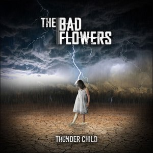 The Bad Flowers Single delivers Thunder Child Check It Out