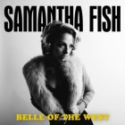 Samantha Fish the Belle of The West on this Album