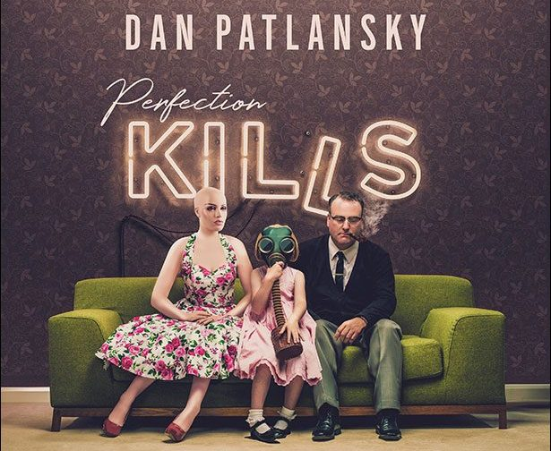 DAN PATLANSKY – PERFECTION KILLS MARCH 2018 UK TOUR