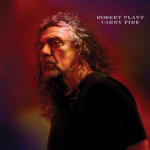Robert Plant Solo Album Carry Fire Music Burns Deep