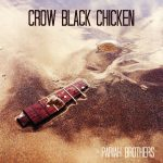 Pariah Brothers Never Exile Crow Black Chicken Music
