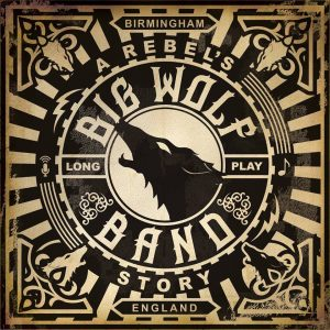 Debut Album A Rebel's Story By Big Wolf Band