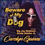 Beware Of My Dog Carolyn Gaines Debut Album Statement