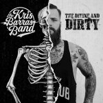 The Divine and Dirty Kris Barras Band supply riffs aplenty on their first major label release