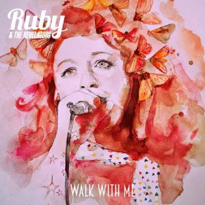 Walk With Me New Album from Ruby & The Revelators
