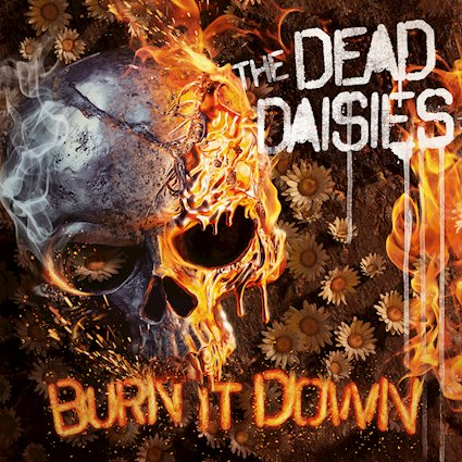 Burn It Down say Dead Daises Scorching Classic Rock Album