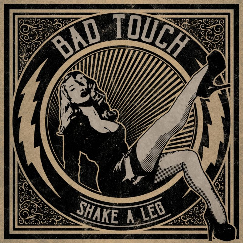 Shake A Leg New Album and Party With Bad Touch
