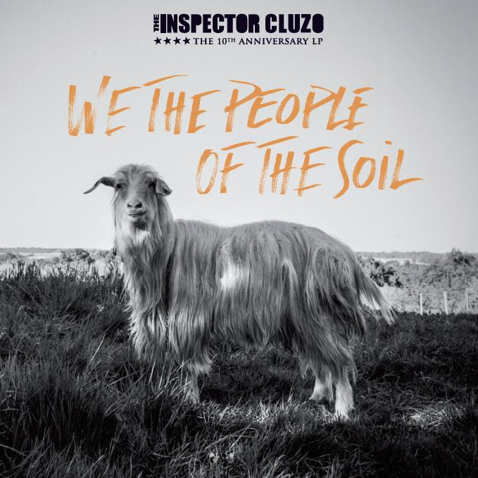 The Inspector Cluzo dig We The People Of The Soil