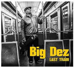 Big Dez Latest Album catches the Last Train