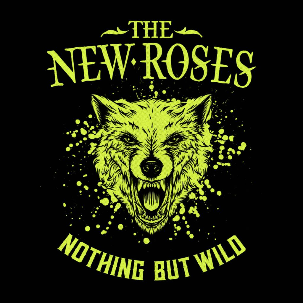 The New Roses go Nothing But Wild