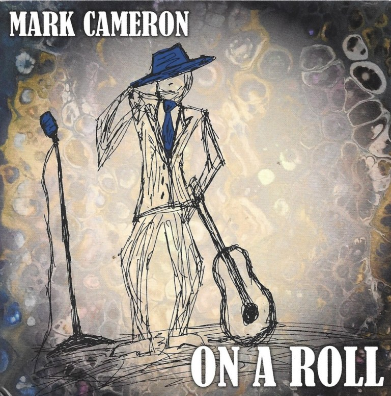 Mark Cameron Latest Album is On A Roll
