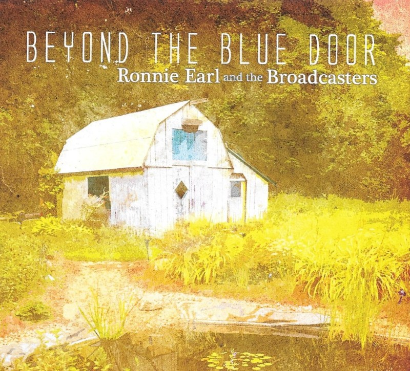 Ronnie Earl and Broadcasters step Beyond The Blue Door