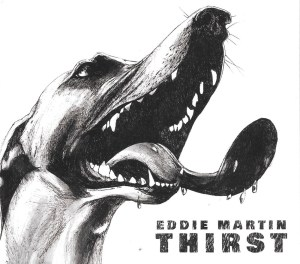 Eddie Martin slakes our Blues Thirst and more