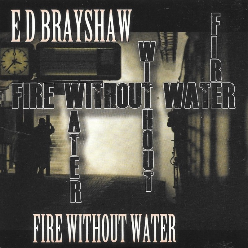 Fire Without Water celebrating ED Brayshaw Guitar