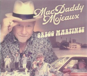 Gregg Martinez gets his Mac Daddy Mojeaux on