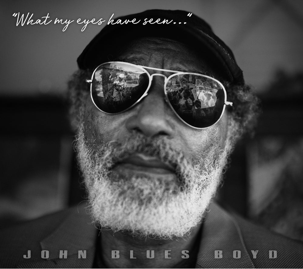 John Blues Boyd vision on What My Eyes Have Seen
