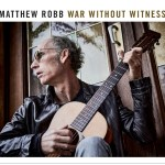 Matthew Robb attests to a War Without Witness