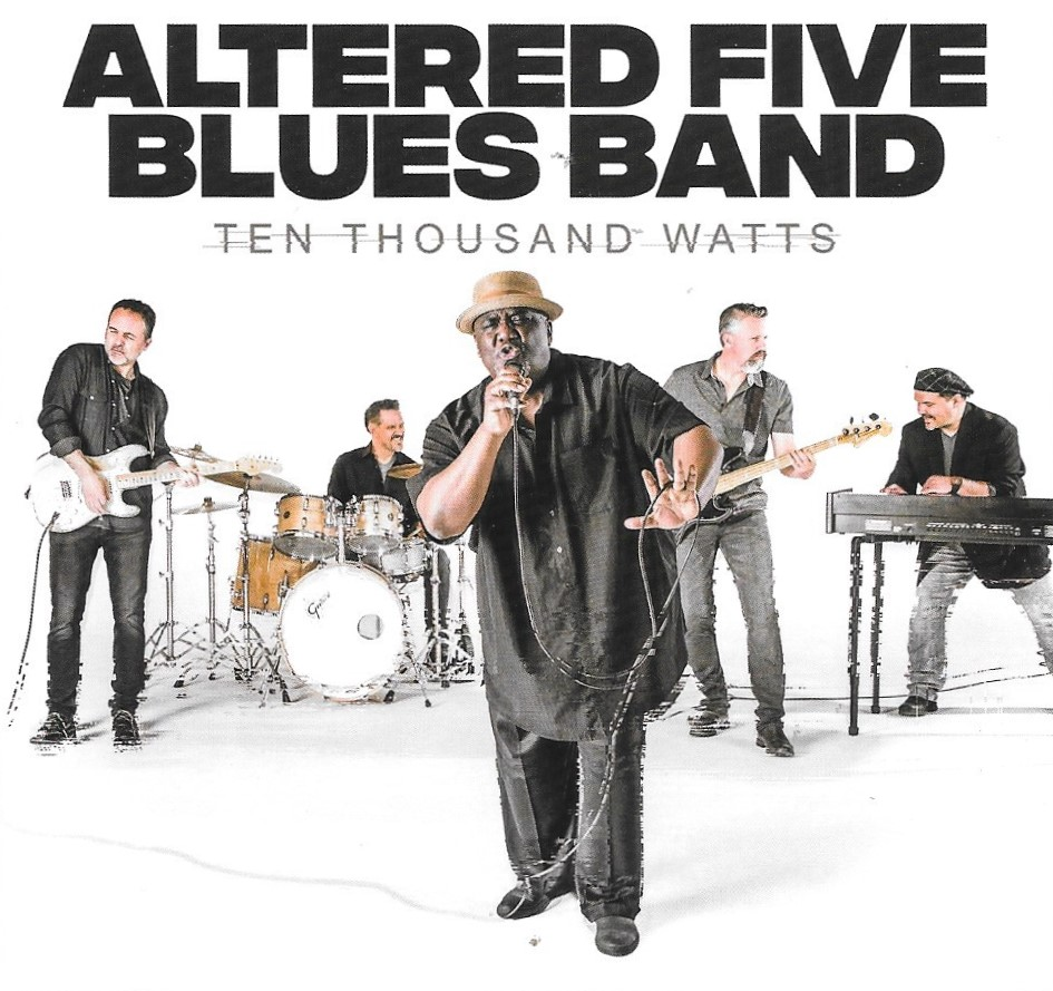 Altered Five Blues Band amp it up on Ten Thousand Watts