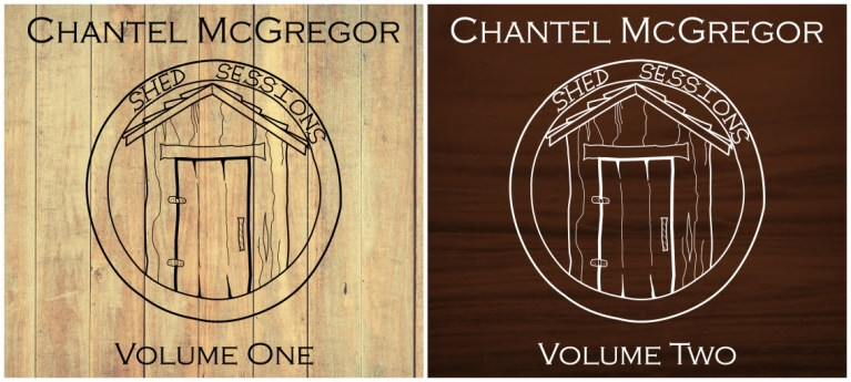 Chantel McGregor Shed Sessions Volumes 1 and 2