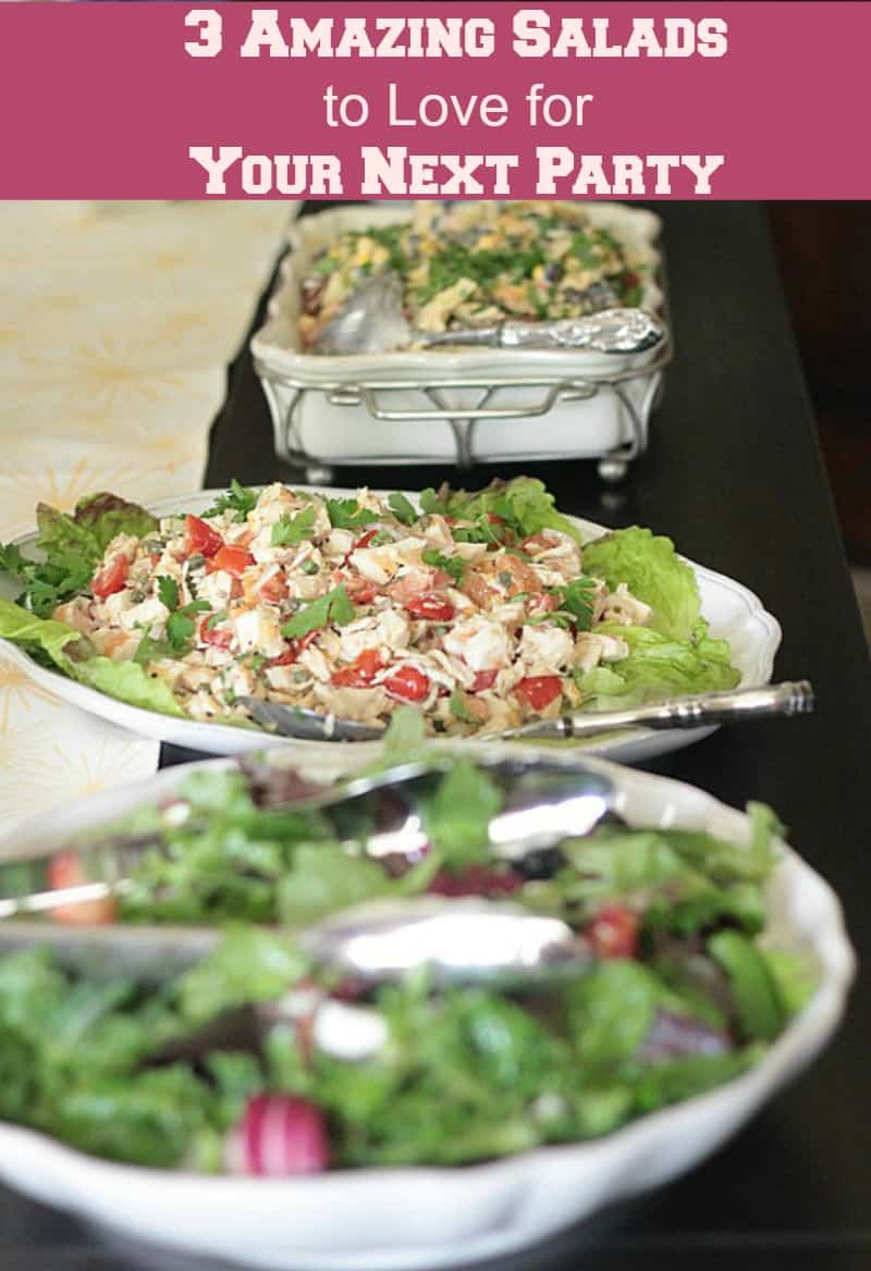 3 Amazing Salads to Love for Your Next Party. You'll love the variety and the delicious flavors of these salads ~ perfect for a luncheon or buffet.