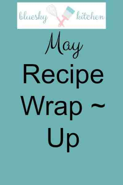 May Recipe Wrap~Up
