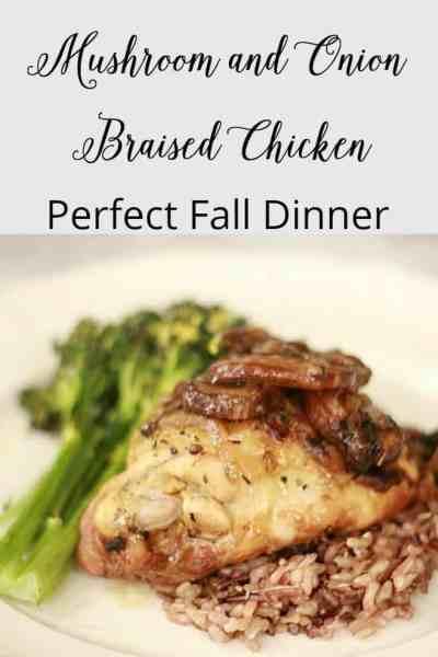 Mushroom and Onion Braised Chicken is Perfect Fall Dish