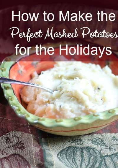 How to Make Perfect Mashed Potatoes for the Holidays