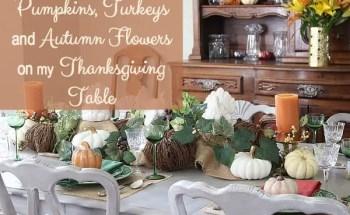 Pumpkins, Turkeys and Autumn Flowers on My Thanksgiving Table