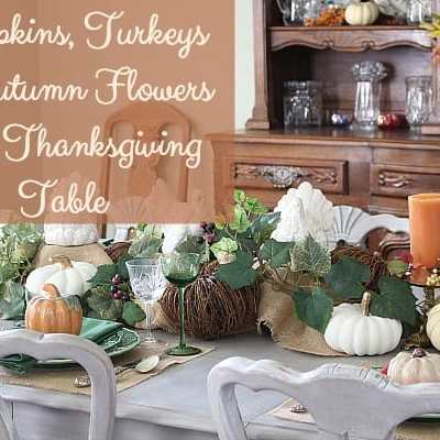 Pumpkins, Turkeys and Autumn Flowers on My Thanksgiving Table