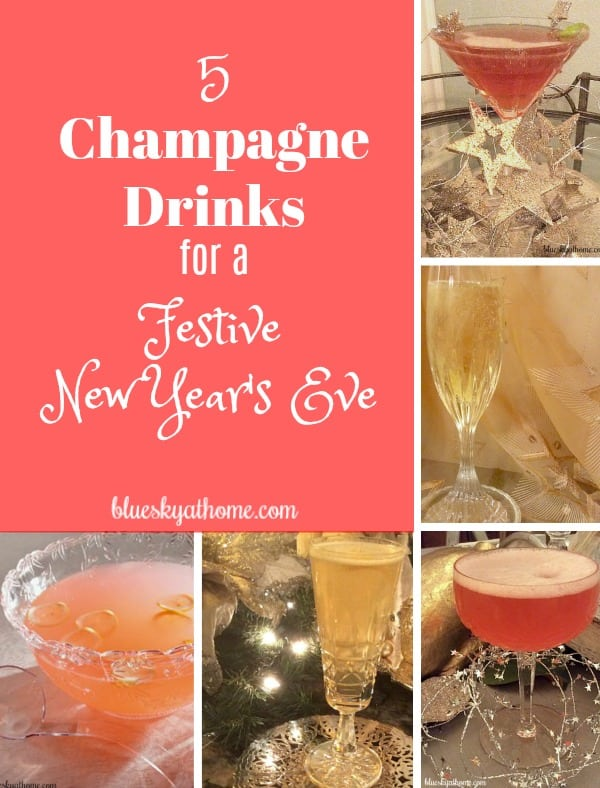 5 Champagne Drinks for New Year's Eve will help you and friends toast in the New Year with festive sparkles and shining bubbles. BlueskyatHome.com