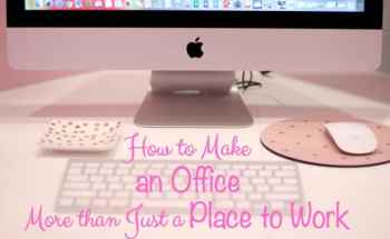 How to Make an Office More than Just a Place to Work