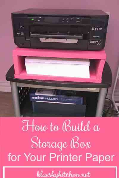 How to Build a Storage Box for Your Printer Paper for Under $10