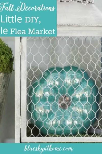 My Fall Decorations ~ a Little DIY, a Little Flea Market
