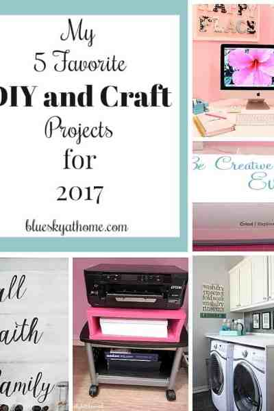 My 5 Favorite DIY and Craft Projects for 2017