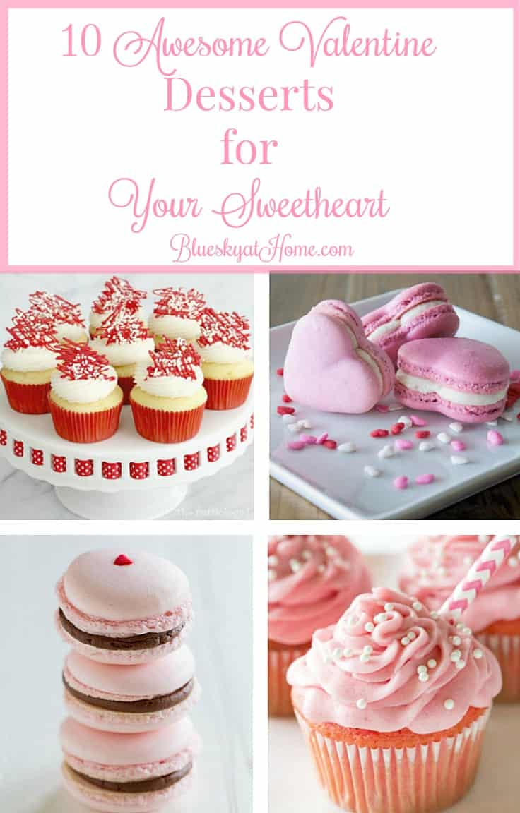 10 Awesome Valentine Desserts for Your Sweetheart. Are you struggling to find just the right sweet treat to make for Valentine's? Need a special something to share with friends, family or guests? I've put together a great list of choices for you, guaranteed to impress and be delicious. BlueskyatHome.com